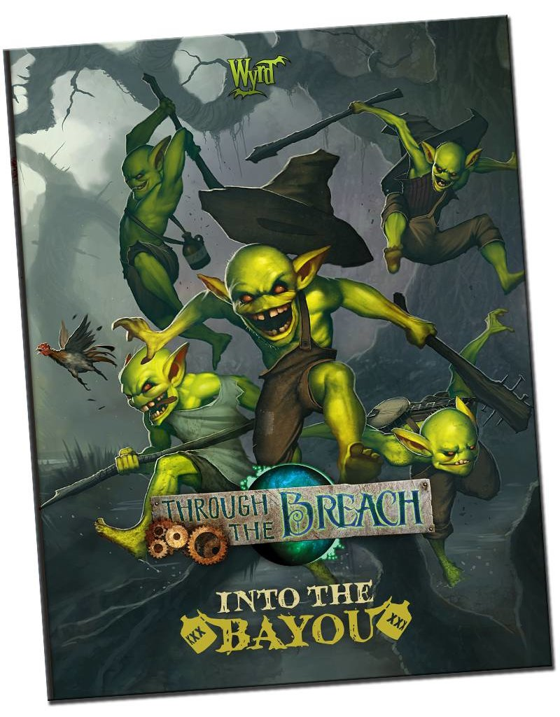 Wyrd Through The Breach: Into the Bayou