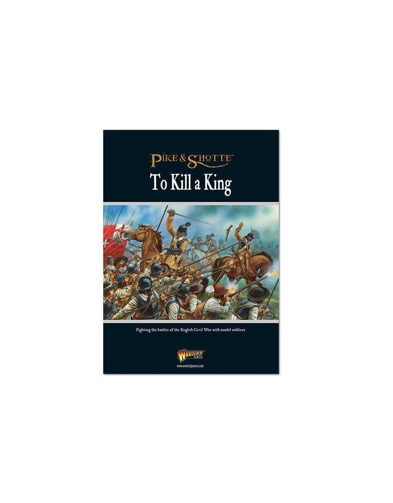 Warlord Games To Kill A King - English Civil War Supplement