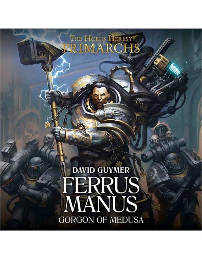 Games Workshop Primarchs: Ferrus Manus (HB)