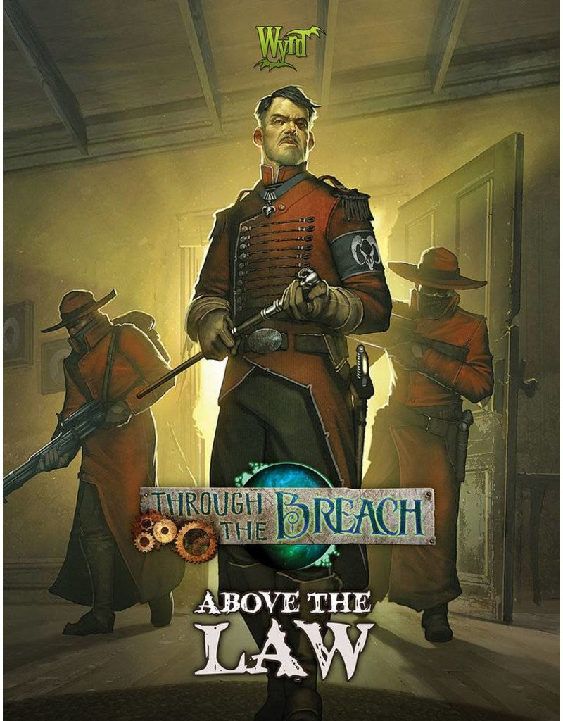 Wyrd Through The Breach: Above the Law