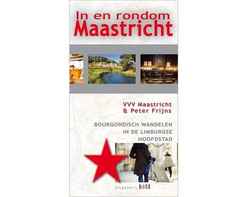 Wandelgids: In en rondom Maastricht