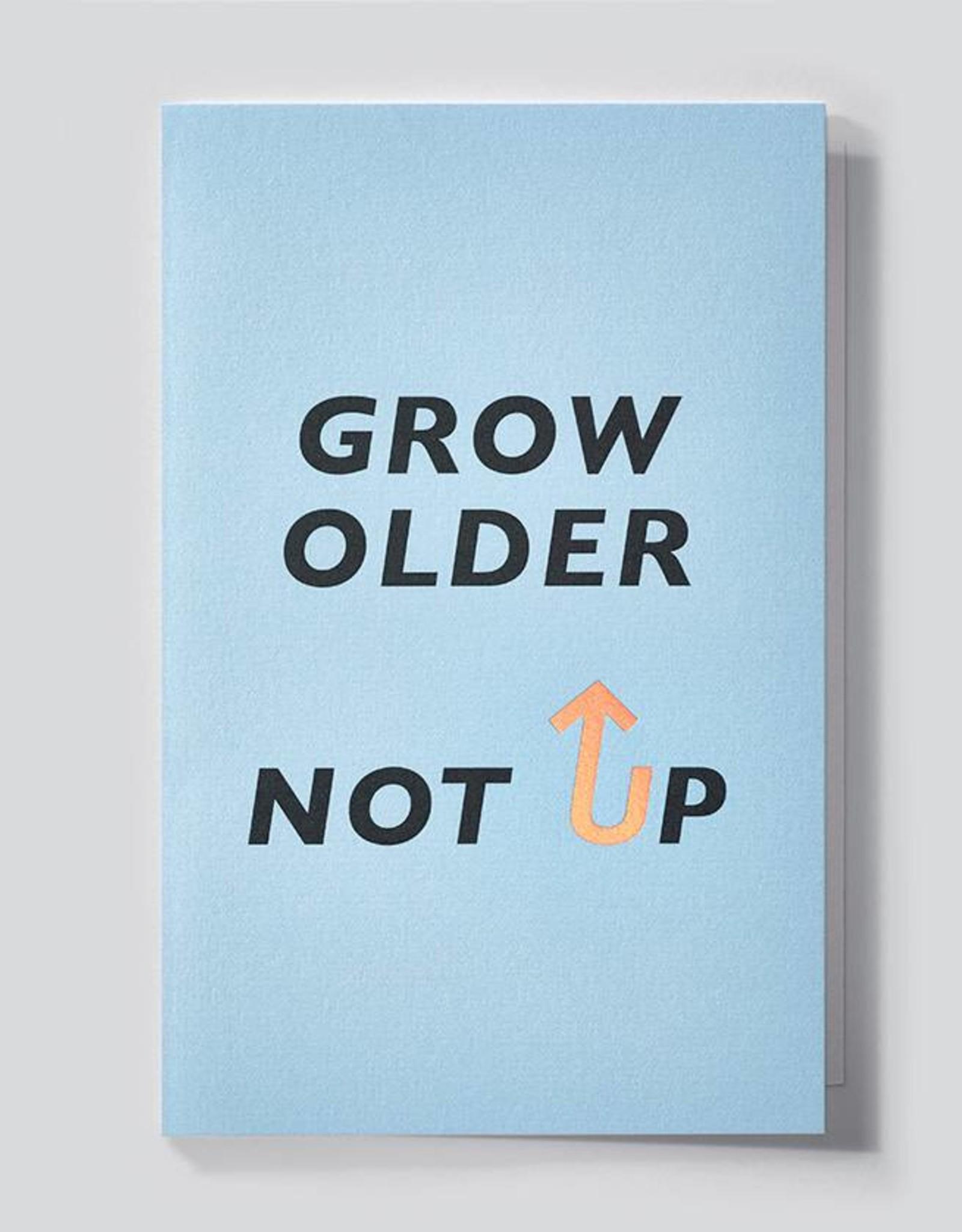 Wenskaart MYTYPE-Grow older, not up