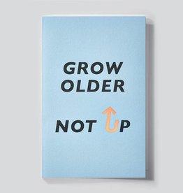 Papette Wenskaart MYTYPE-Grow older, not up