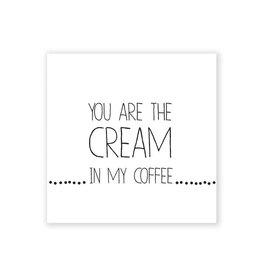 Räder Servet 25X25cm-you are the cream in my coffee