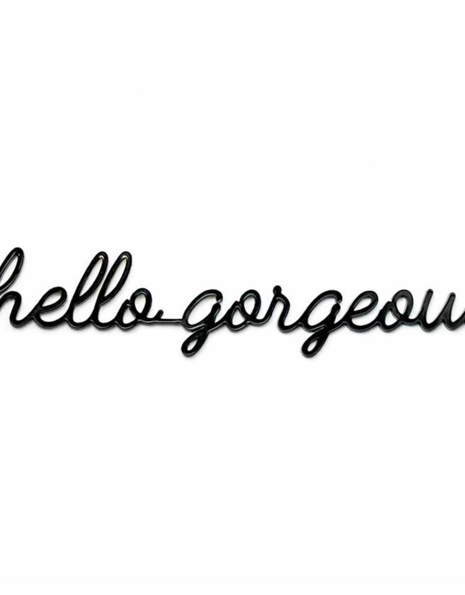 Goegezegd Quote hello gorgeous-black