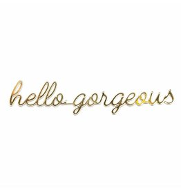 Goegezegd Quote hello gorgeous-gold