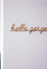 Goegezegd Quote hello gorgeous-gold