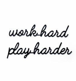 Goegezegd Quote work hard play harder-black