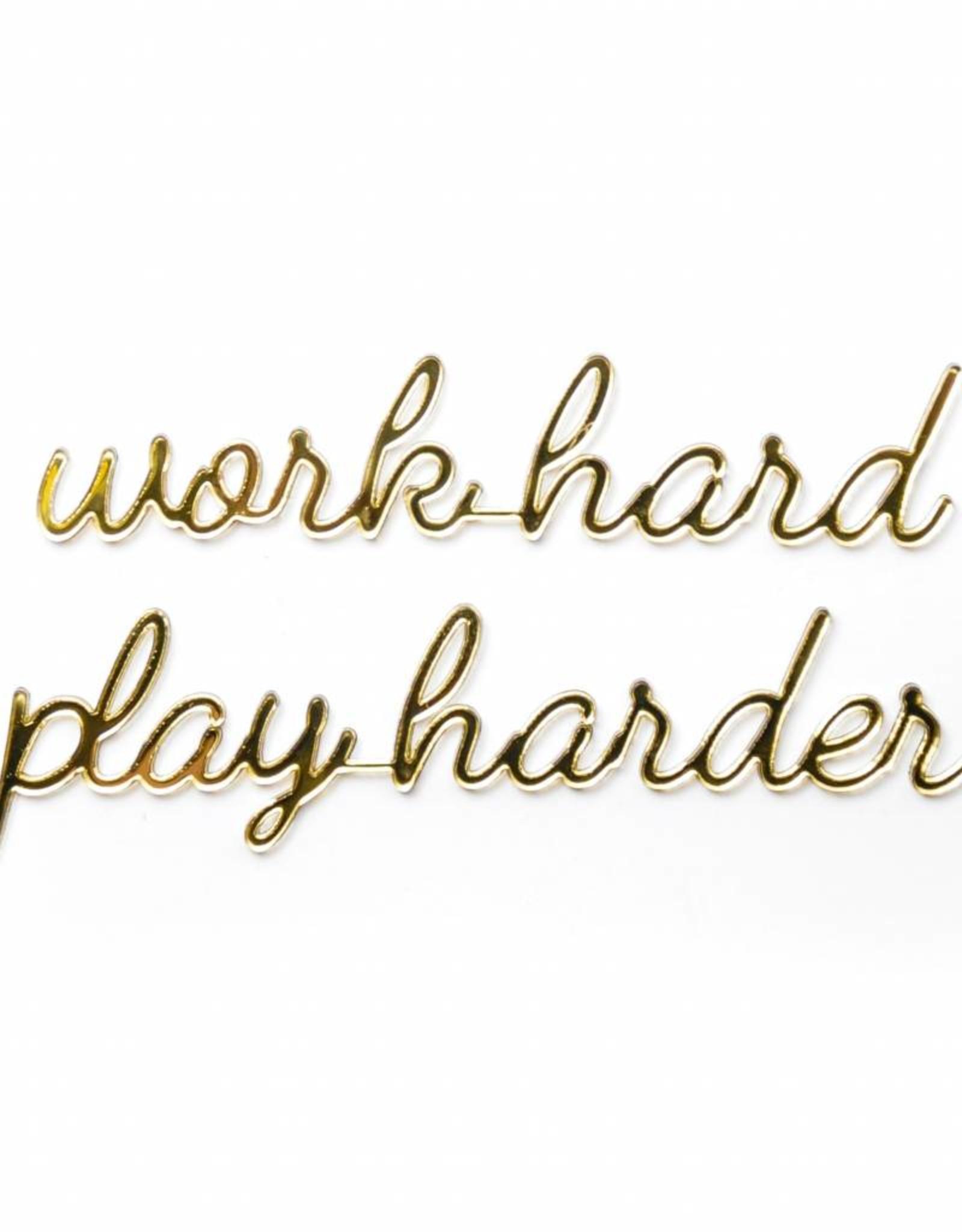 Goegezegd Quote work hard play harder-gold