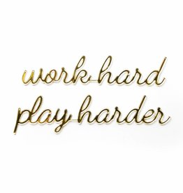 Goegezegd Quote work hard play harder-gold