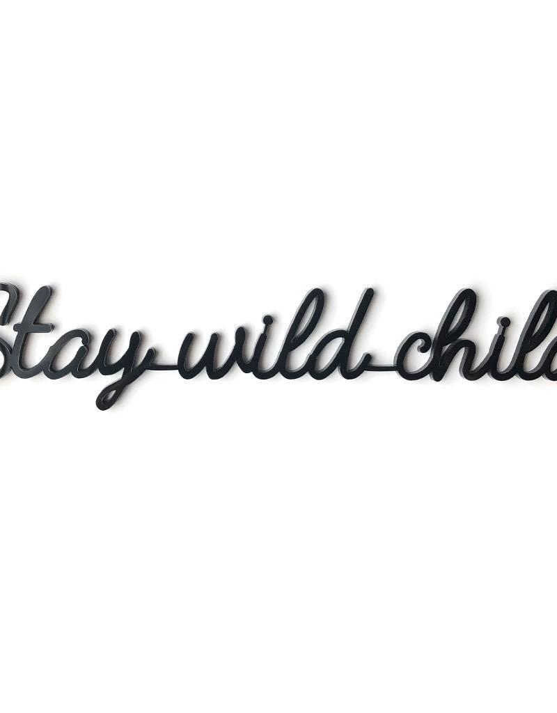 Goegezegd Quote Stay wild child-black
