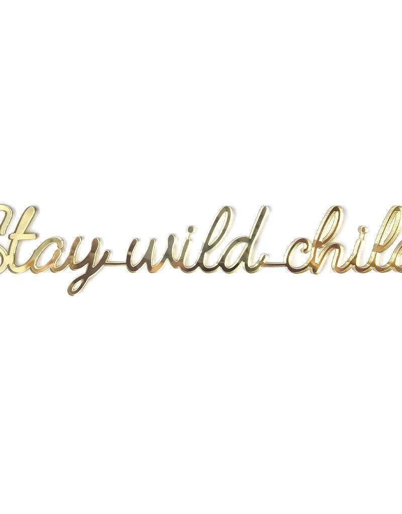 Goegezegd Quote Stay wild child-gold