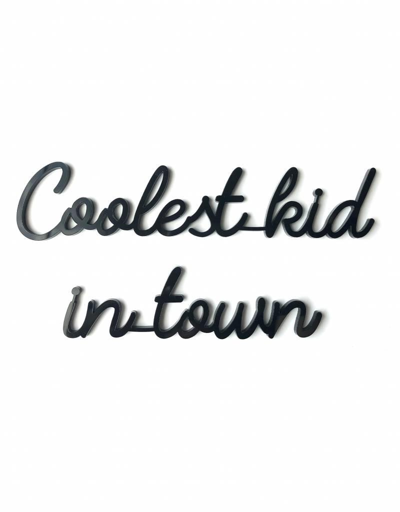 Goegezegd Quote Coolest kid in town-black