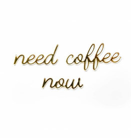 Goegezegd Quote need coffee now-gold