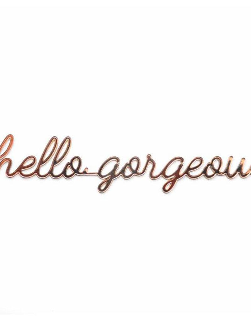 Goegezegd Quote hello gorgeous-bronze