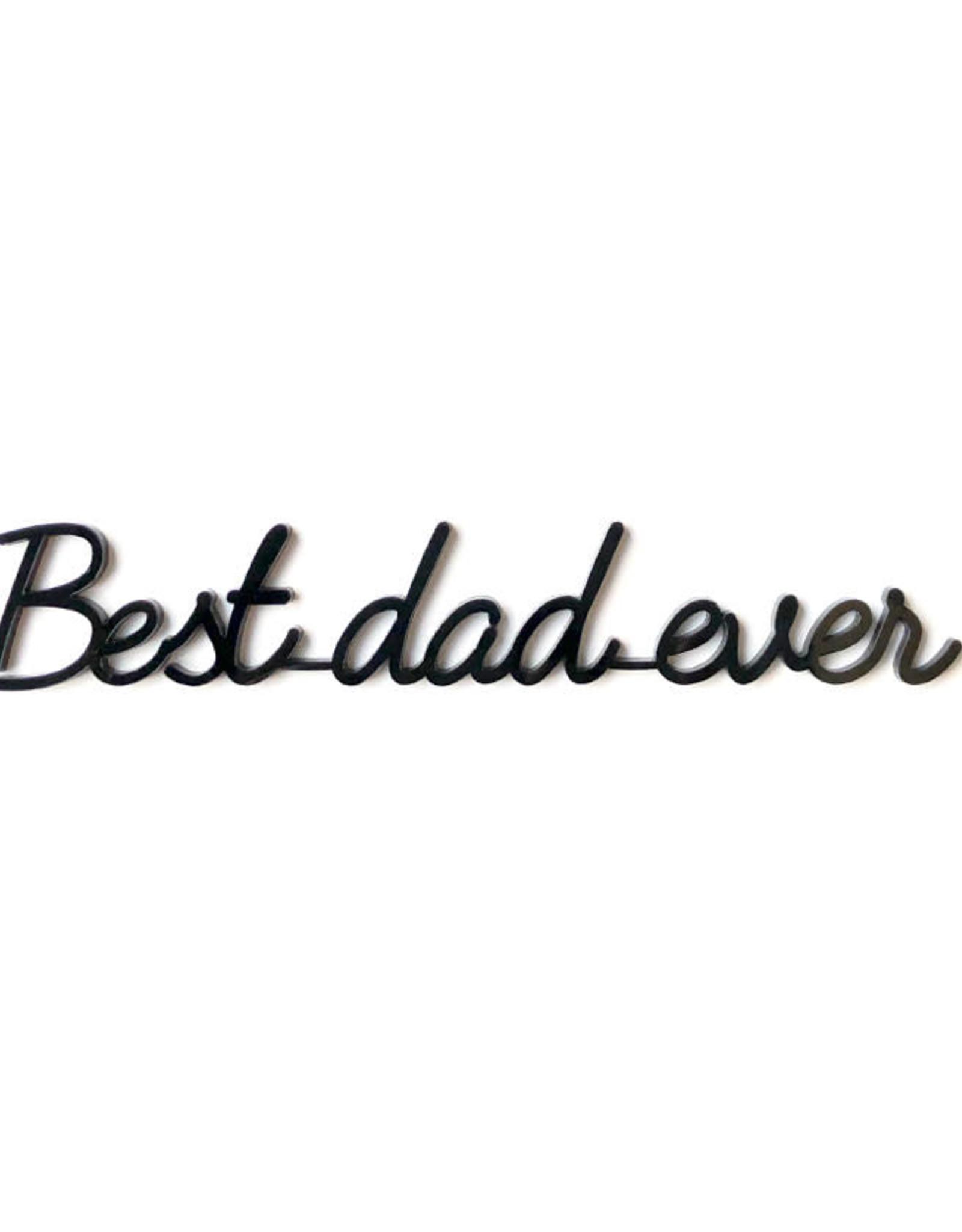 Goegezegd Quote Best dad ever-black