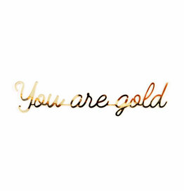 Goegezegd Quote You are gold-gold