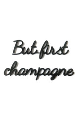 Goegezegd Quote But First Champagne-black