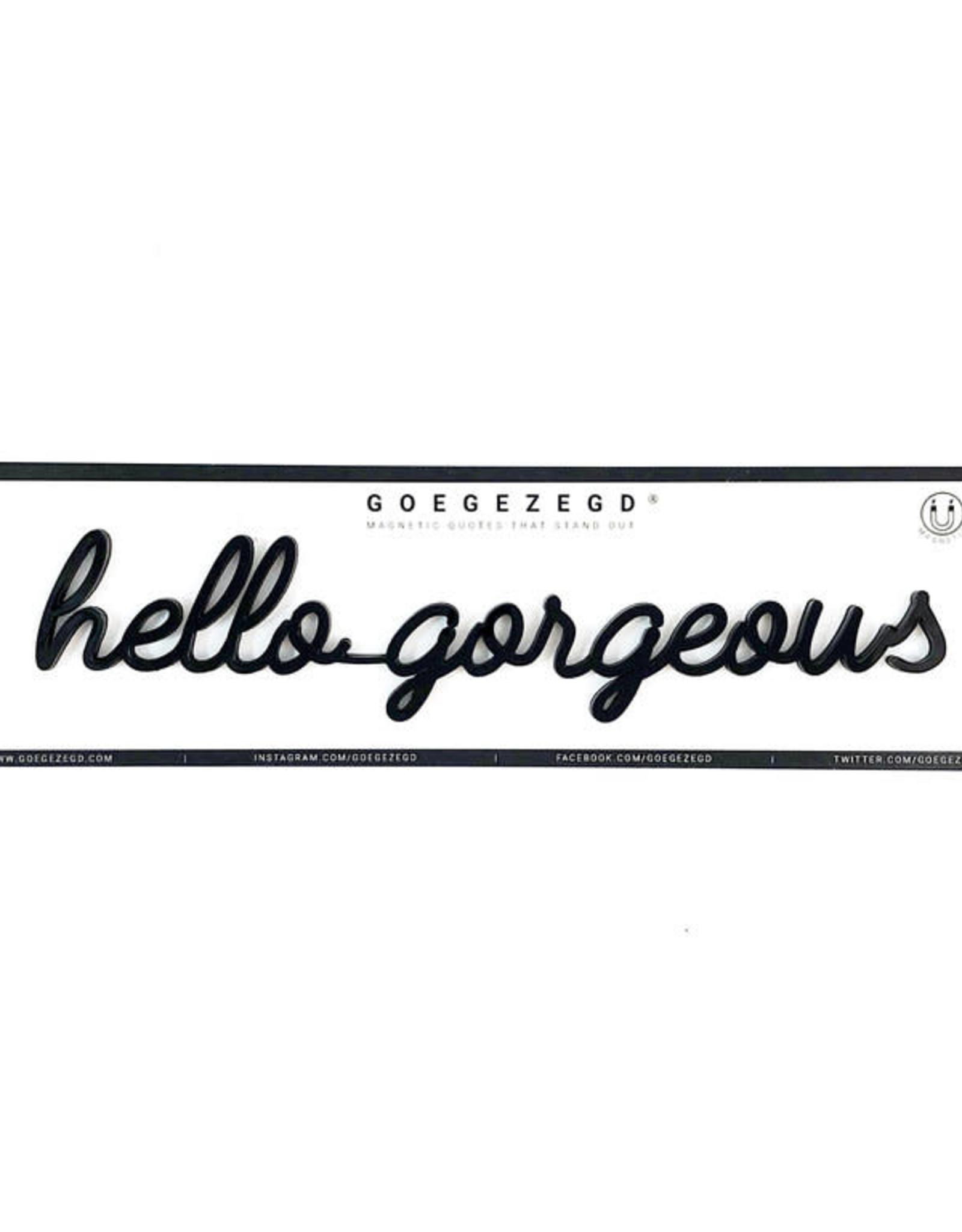 Goegezegd Magnetic Quote Hello Gorgeous-black