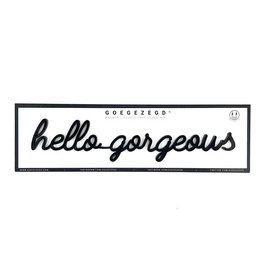 Goegezegd Magnetic Quote Hello Gorgeous-black