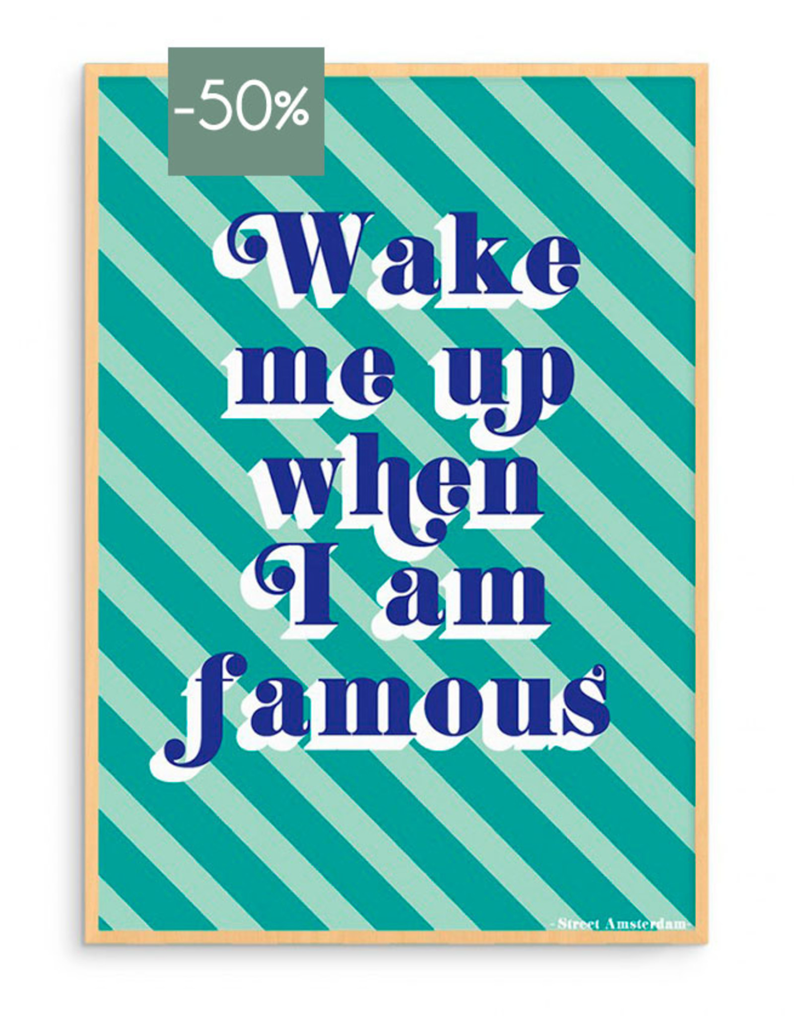 Poster A4-wake me up when I'm famous