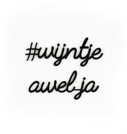 Goegezegd Quote #wijntje awel ja-black