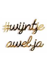 Goegezegd Quote #wijntje awel ja-gold
