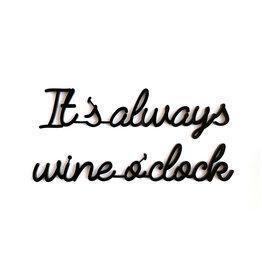 Goegezegd Quote It's always wine o'clock-black