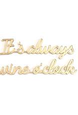Goegezegd Quote It's always wine o' clock-gold
