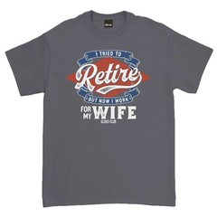 Oldies Club But Now I Work For My Wife T-Shirt Charcoal