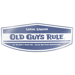 Old Guys Rule Local Legend Decal Sticker