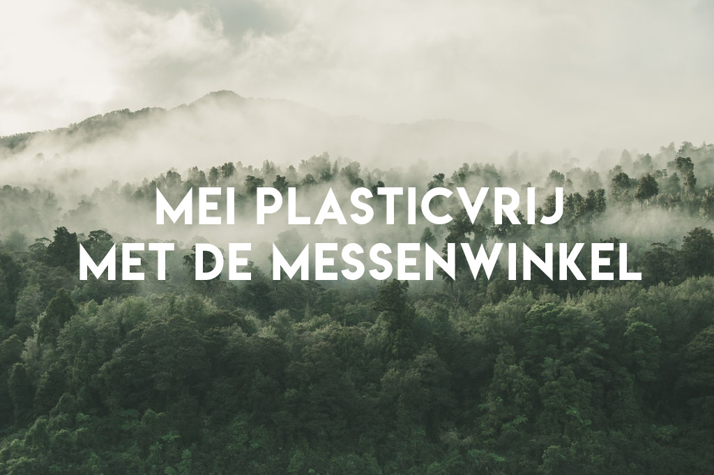 Mei plasticvrij met de Messenwinkel
