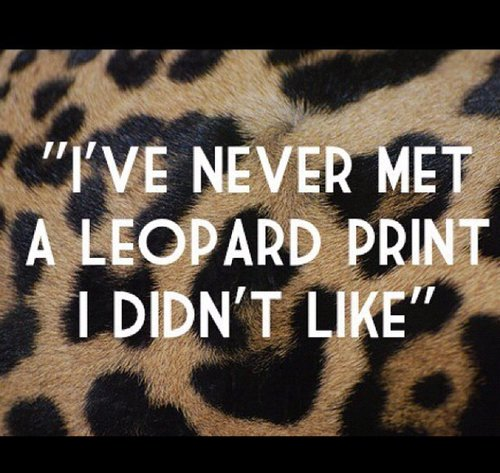 LEOPARD IS OUR FAVOURITE COLOR!