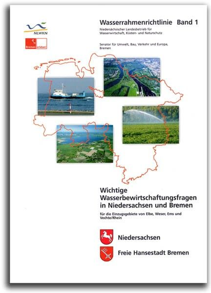 WICHTIGE WASSERBEWIRTSCHAFTUNGSFRAGEN IN NIEDERSACHSEN UND BREMEN (WRRL 1)