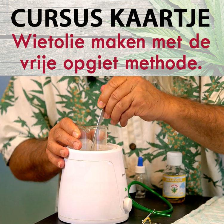 Cursus THC olie maken met vrije opgiet methode