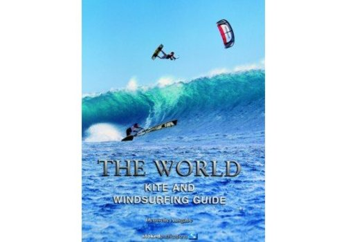 Stoked Publications The World Kite and Windsurf Guide