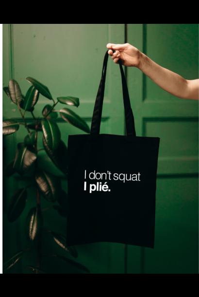 Shopper I Don't Squat I Plié - black