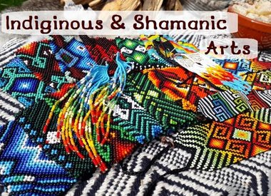 Indigenous & Shamanic Arts