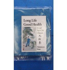 Long Life Good Health through Tai Chi Chuan