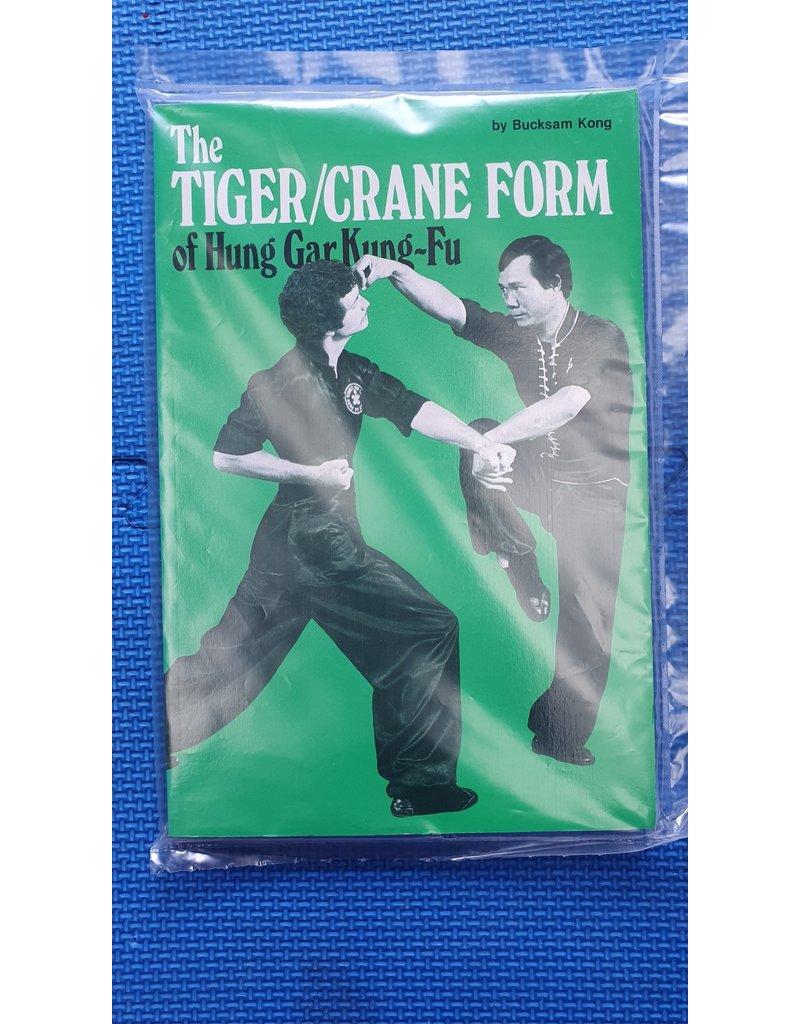 The Tiger/Crane Form of Hung Gar Kung-Fu
