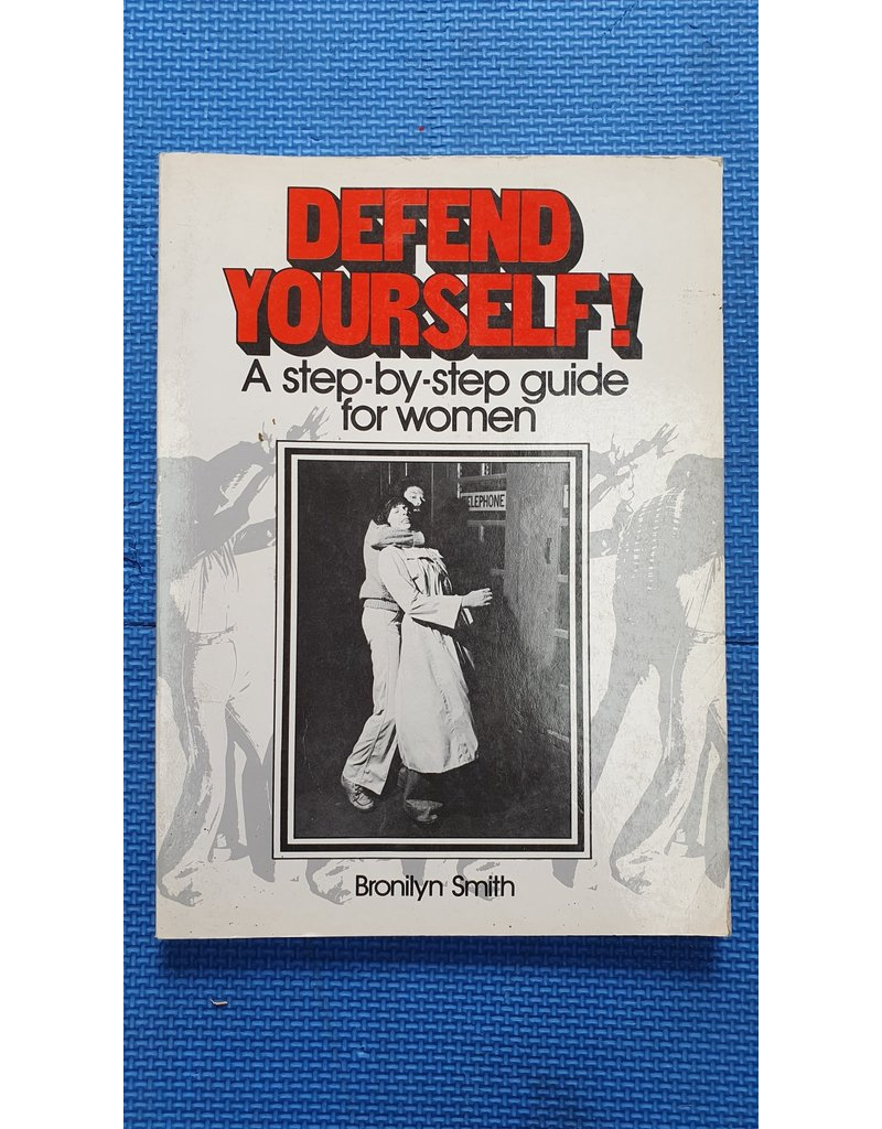 Defend yourself A Step by step Guide for Women
