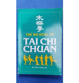 The Wu Style of Tai Chi Chuan