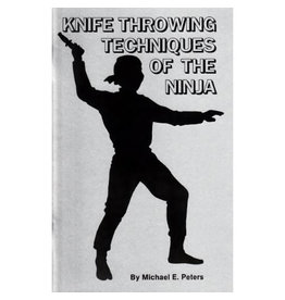 Knife Throwing Techniques of the Ninja by Michael E. Peters