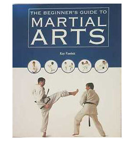 The Beginners Guide to Martial Arts by Ray Pawlett