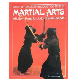 An Illustrated Introduction to the Martial Arts by Jim Wilson
