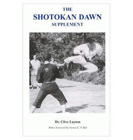 The Shotokan Dawn Supplement by Dr Clive Layton