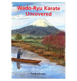 Wadoryu Karate Uncovered by Frank Johnson