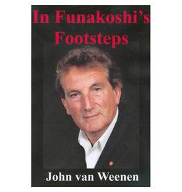 In Funakoshi's Footsteps by John Van Weenan