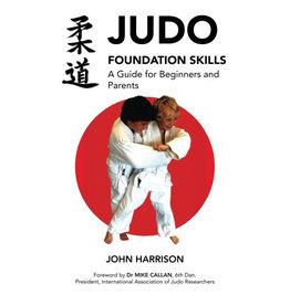 Judo Foundation Skills by John Harrison