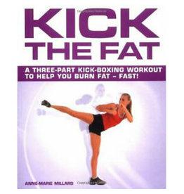 Kick the Fat by Anne Marie-Millard
